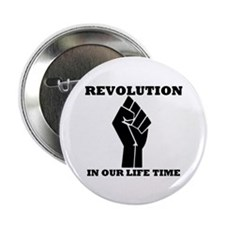 "Revolution is Our Life Time 2.25"" Button"