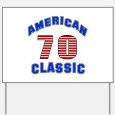 American Classic 70 Birthday Yard Sign