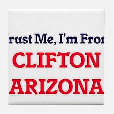 Trust Me, I'm from Clifton Arizona Tile Coaster