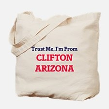 Trust Me, I'm from Clifton Arizona Tote Bag