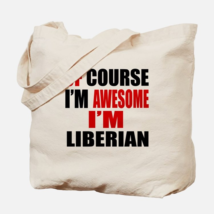 Of Course I Am Liberian Tote Bag