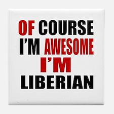 Of Course I Am Liberian Tile Coaster