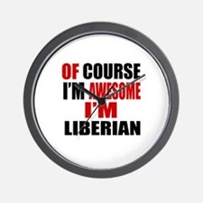 Of Course I Am Liberian Wall Clock