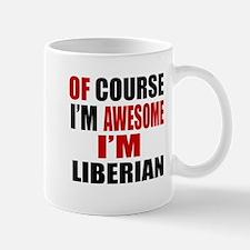 Of Course I Am Liberian Mug