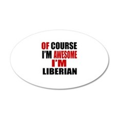 Of Course I Am Liberian Wall Decal