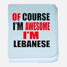 Of Course I Am Lebanese baby blanket