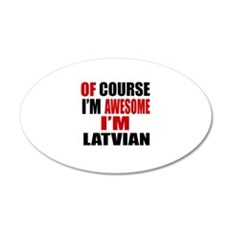 Of Course I Am Latvian Wall Sticker
