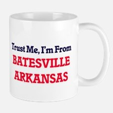 Trust Me, I'm from Batesville Arkansas Mugs