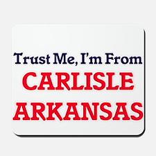 Trust Me, I'm from Carlisle Arkansas Mousepad