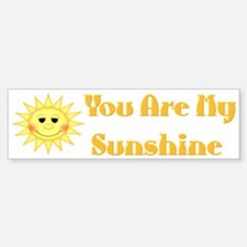 You are My Sunshine Bumper Bumper Bumper Sticker
