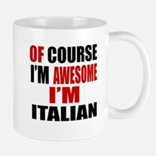Of Course I Am Italian Mug