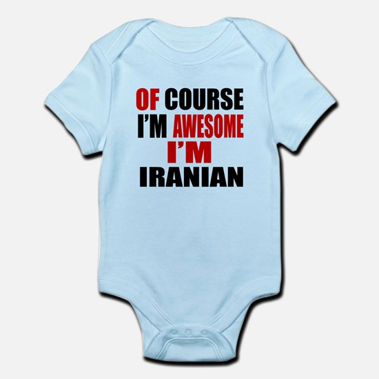 Of Course I Am Iranian Infant Bodysuit
