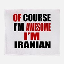 Of Course I Am Iranian Throw Blanket