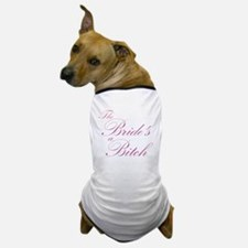 The Bride's a Bitch Dog T-Shirt
