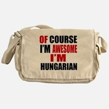 Of Course I Am Hungarian Messenger Bag