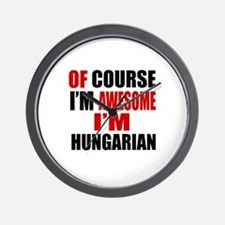 Of Course I Am Hungarian Wall Clock