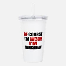 Of Course I Am Hungari Acrylic Double-wall Tumbler