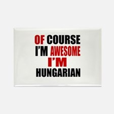 Of Course I Am Hungarian Rectangle Magnet