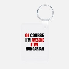 Of Course I Am Hungarian Aluminum Photo Keychain