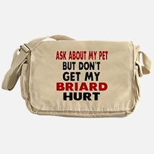 Don't Get My Briard Hurt Messenger Bag