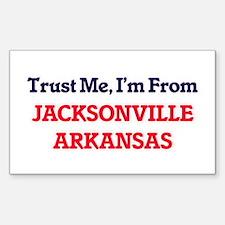 Trust Me, I'm from Jacksonville Arkansas Decal