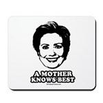 Hillary Clinton: A mother knows best Mousepad
