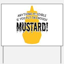 Put on Enough Mustard Yard Sign