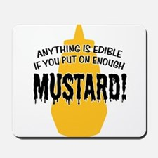 Put on Enough Mustard Mousepad