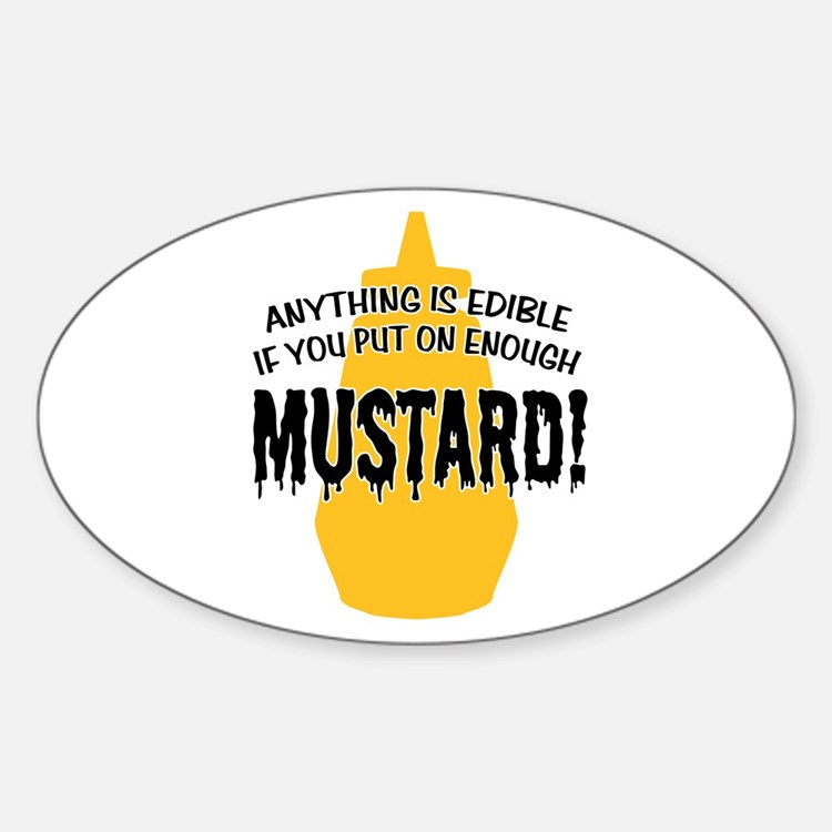Put on Enough Mustard Oval Decal