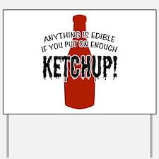 Put on Enough Ketchup Yard Sign