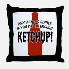 Put on Enough Ketchup Throw Pillow