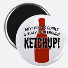 Put on Enough Ketchup Magnet