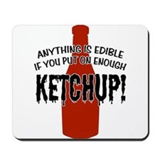 Put on Enough Ketchup Mousepad