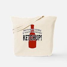 Put on Enough Ketchup Tote Bag