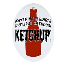 Put on Enough Ketchup Oval Ornament