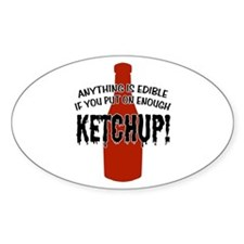 Put on Enough Ketchup Oval Decal