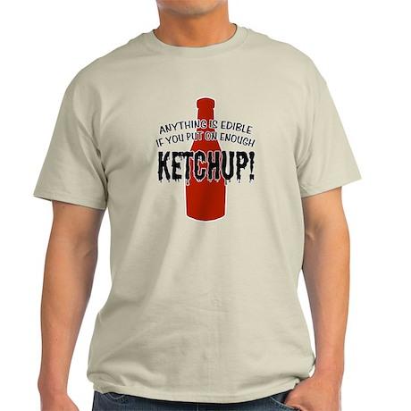 Put on Enough Ketchup Light T-Shirt