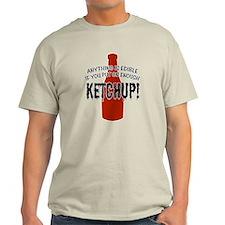 Put on Enough Ketchup T-Shirt
