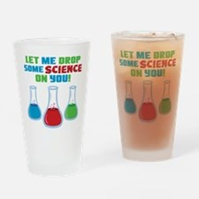 Let Me Drop Some Science On You Drinking Glass