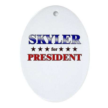 SKYLER for president Oval Ornament