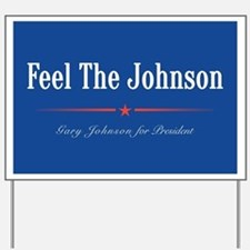 Feel The Johnson Campaign Sign Yard Sign