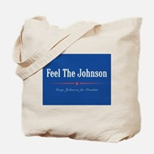 Feel the Johnson Campaign Sign Tote Bag
