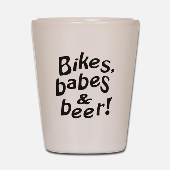 bikes babes beer Shot Glass