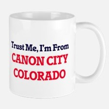 Trust Me, I'm from Canon City Colorado Mugs