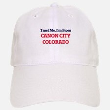 Trust Me, I'm from Canon City Colorado Baseball Baseball Cap