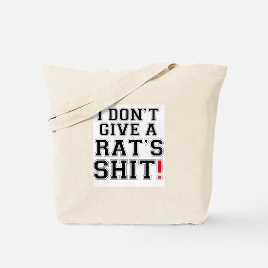 I DONT GIVE A RATS SHIT Tote Bag
