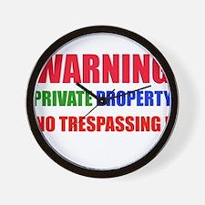 WARNING NO TRESPASSING ! Wall Clock
