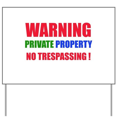 WARNING PRIVATE PROPERTY Yard Sign