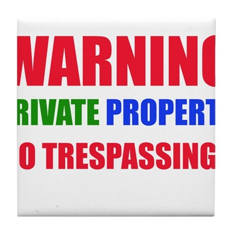 WARNING PRIVATE PROPERTY Tile Coaster