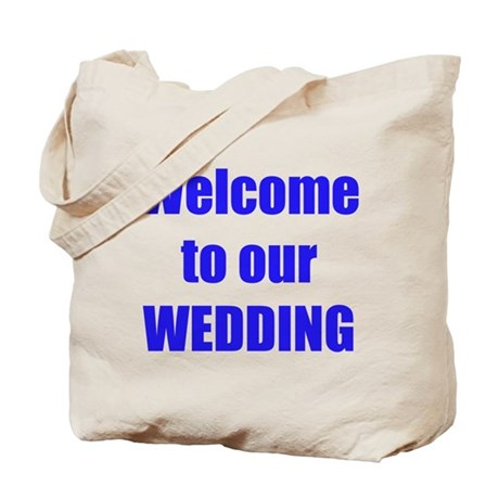 WELCOME TO OUR WEDDING Tote Bag